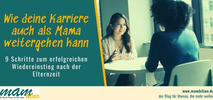 Karriere als Mama, Wiedereinstieg nach der Elternzeit