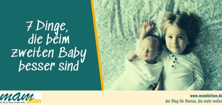 7 Dinge, die beim zweiten Baby besser sind